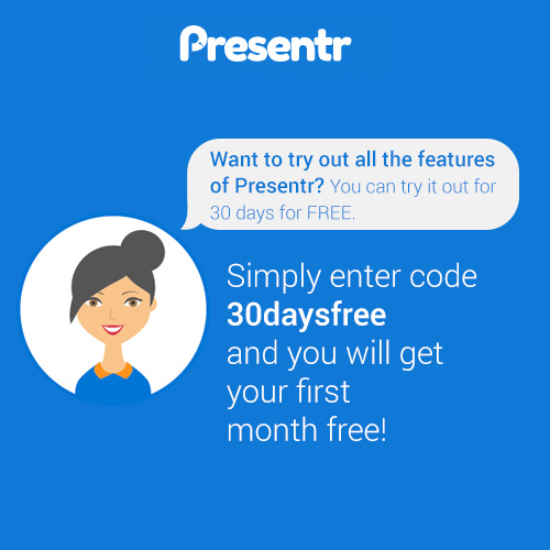 Want to try out all the features of Presentr, FREE for 30 days?